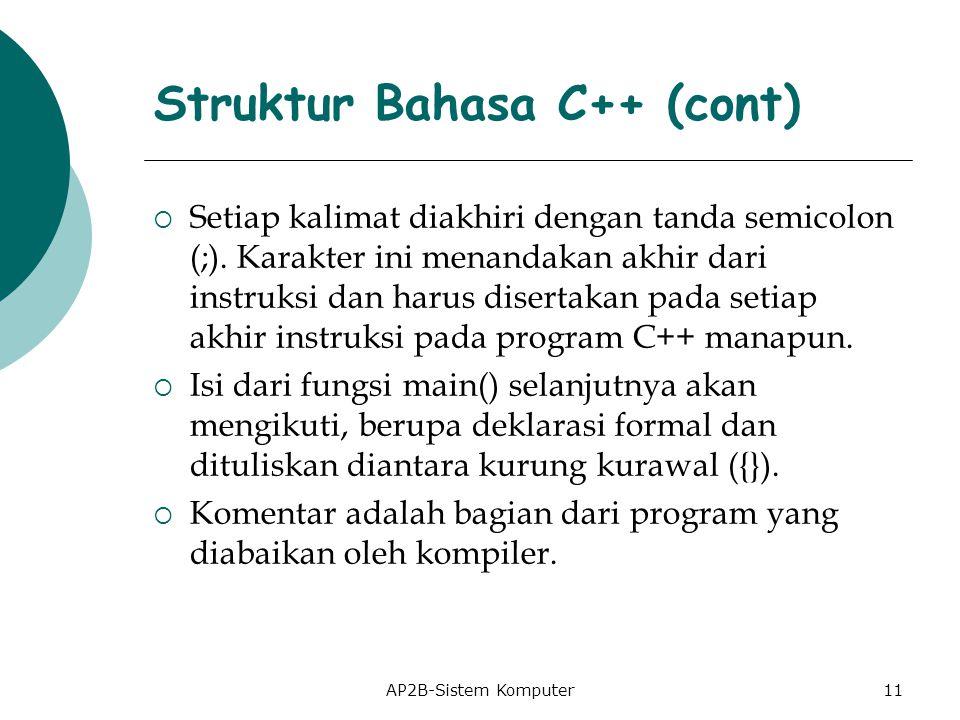 AP2B-Sistem Komputer  Setiap kalimat diakhiri dengan tanda semicolon (;).