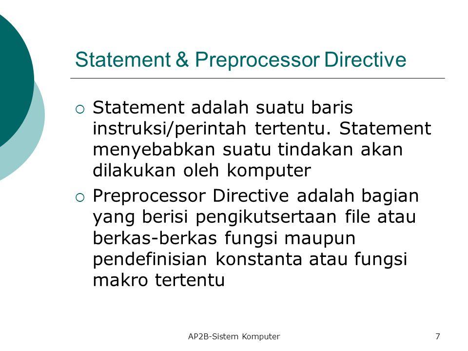 Statement & Preprocessor Directive  Statement adalah suatu baris instruksi/perintah tertentu.