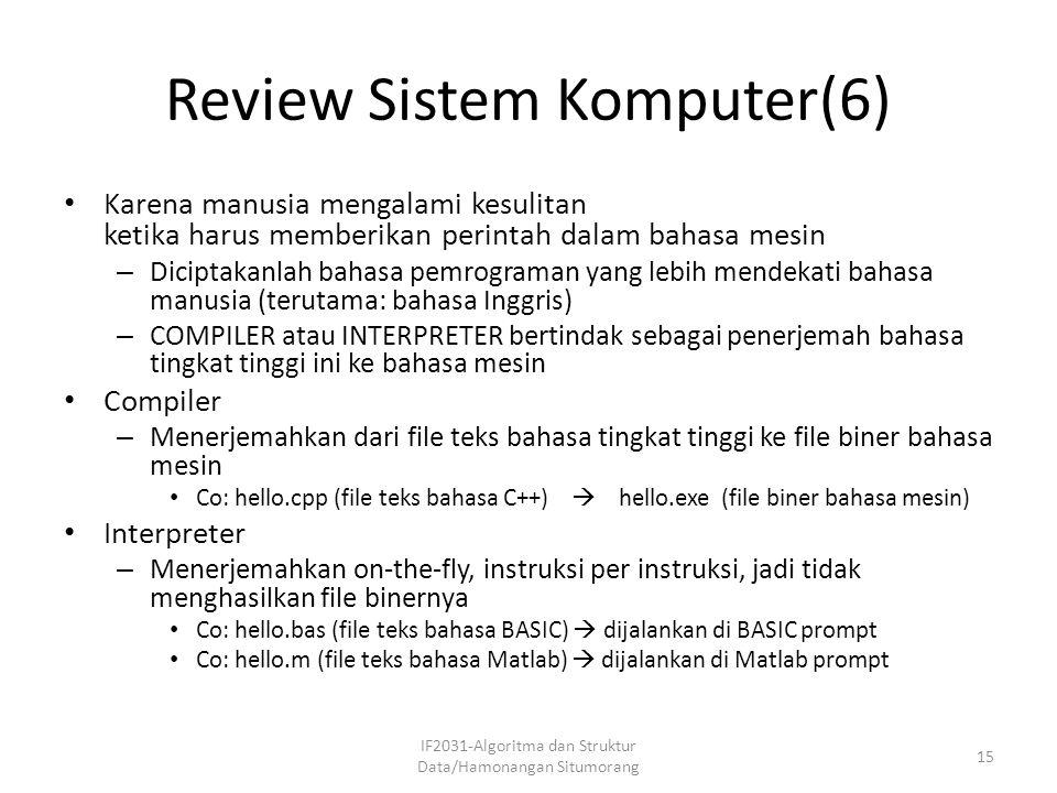 Review Sistem Komputer(6) Karena manusia mengalami kesulitan ketika harus memberikan perintah dalam bahasa mesin – Diciptakanlah bahasa pemrograman ya