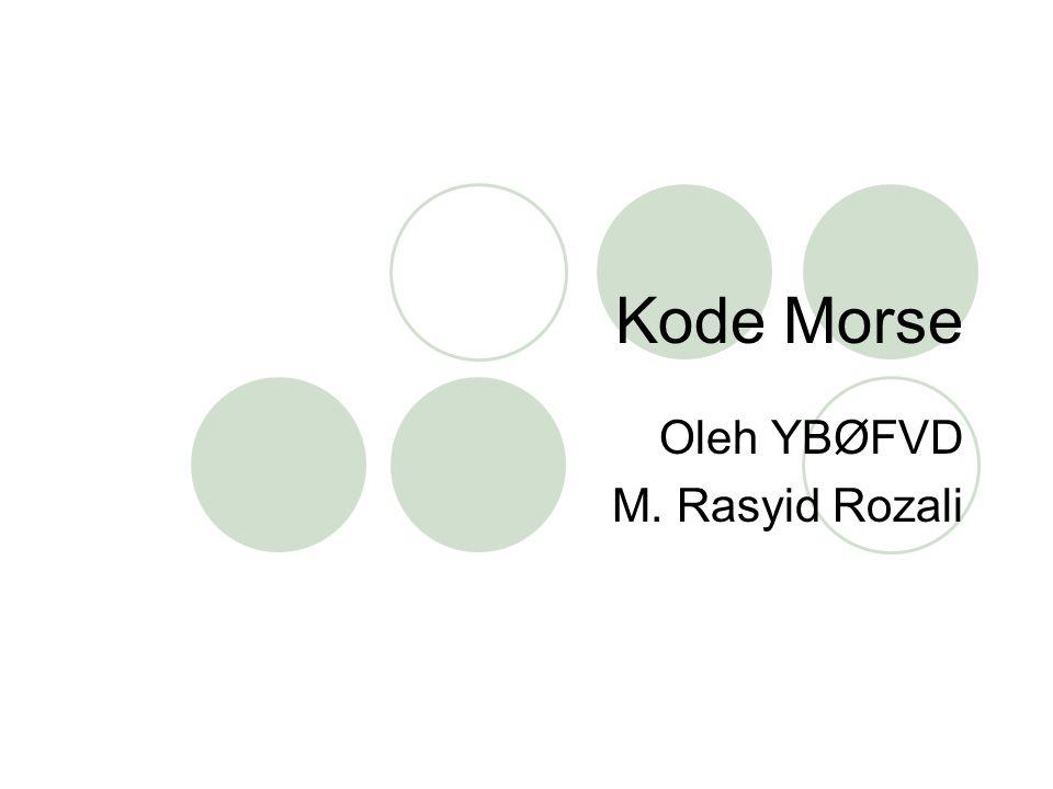 Kode Morse Oleh YBØFVD M. Rasyid Rozali