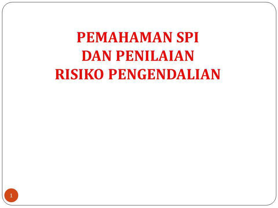 PEMAHAMAN SPI DAN PENILAIAN RISIKO PENGENDALIAN 1