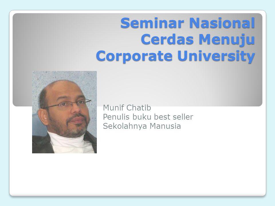 Seminar Nasional Cerdas Menuju Corporate University Munif Chatib Penulis buku best seller Sekolahnya Manusia