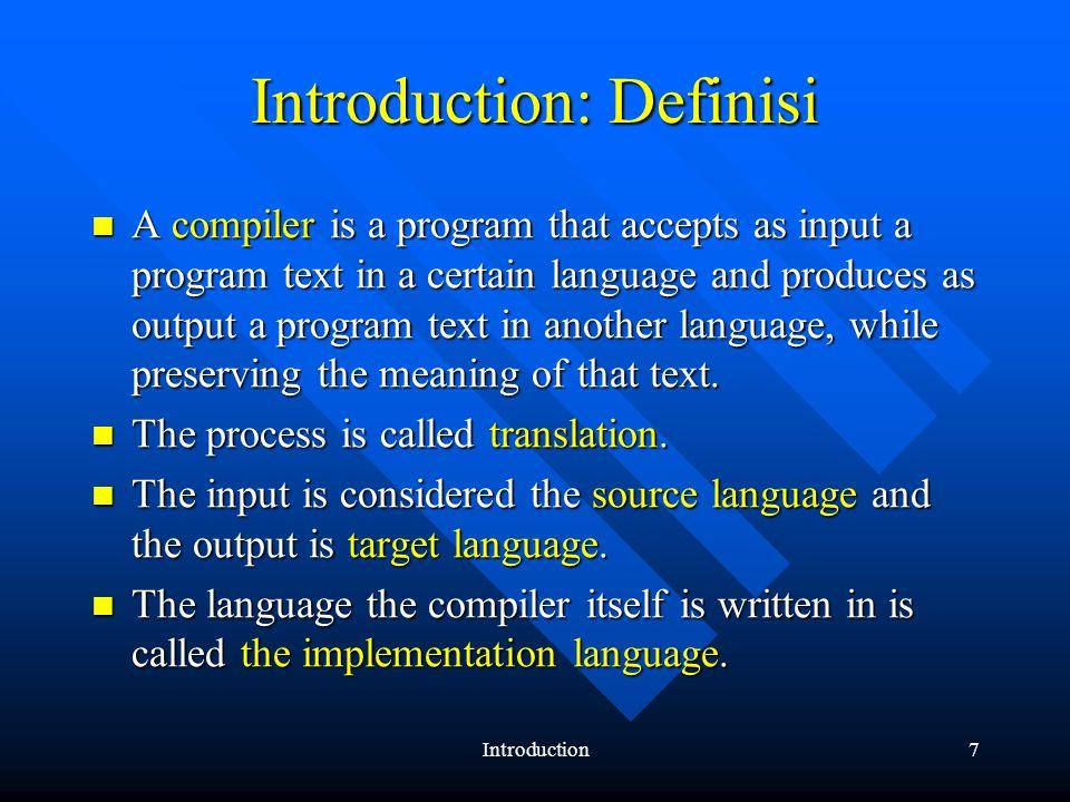 Introduction8 Introduction: kenapa perlu teknik kompilasi [4].