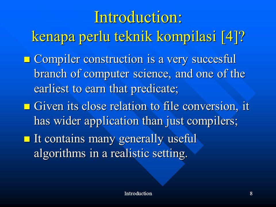Introduction9 Introduction : proses kompilasi dan running a compiler [fig 1.1 – 4]
