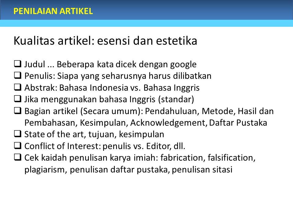 PENILAIAN ARTIKEL  Judul... Beberapa kata dicek dengan google  Penulis: Siapa yang seharusnya harus dilibatkan  Abstrak: Bahasa Indonesia vs. Bahas