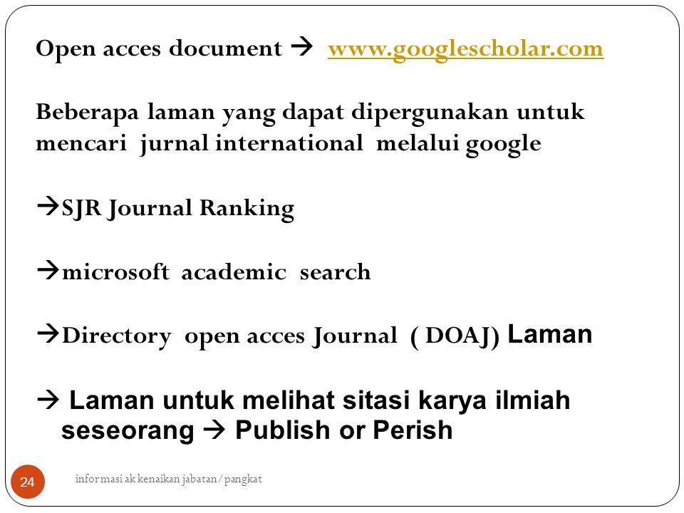 informasi ak kenaikan jabatan/pangkat 24 Open acces document  www.googlescholar.comwww.googlescholar.com Beberapa laman yang dapat dipergunakan untuk