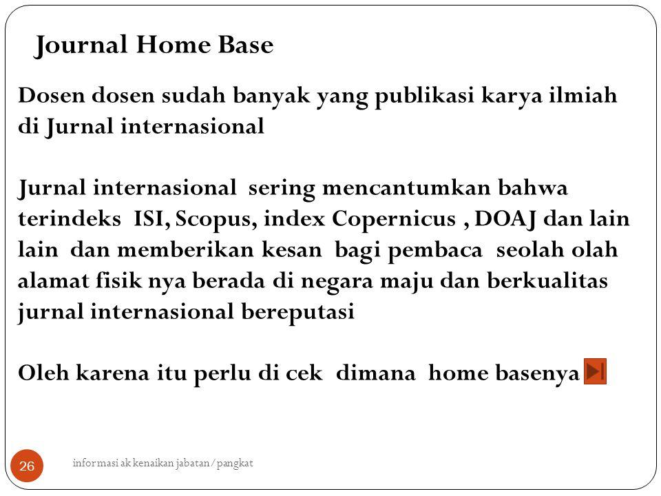 informasi ak kenaikan jabatan/pangkat 26 Dosen dosen sudah banyak yang publikasi karya ilmiah di Jurnal internasional Jurnal internasional sering menc