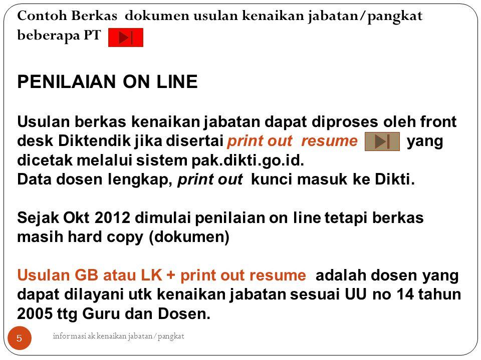 informasi ak kenaikan jabatan/pangkat 5 PENILAIAN ON LINE Usulan berkas kenaikan jabatan dapat diproses oleh front desk Diktendik jika disertai print