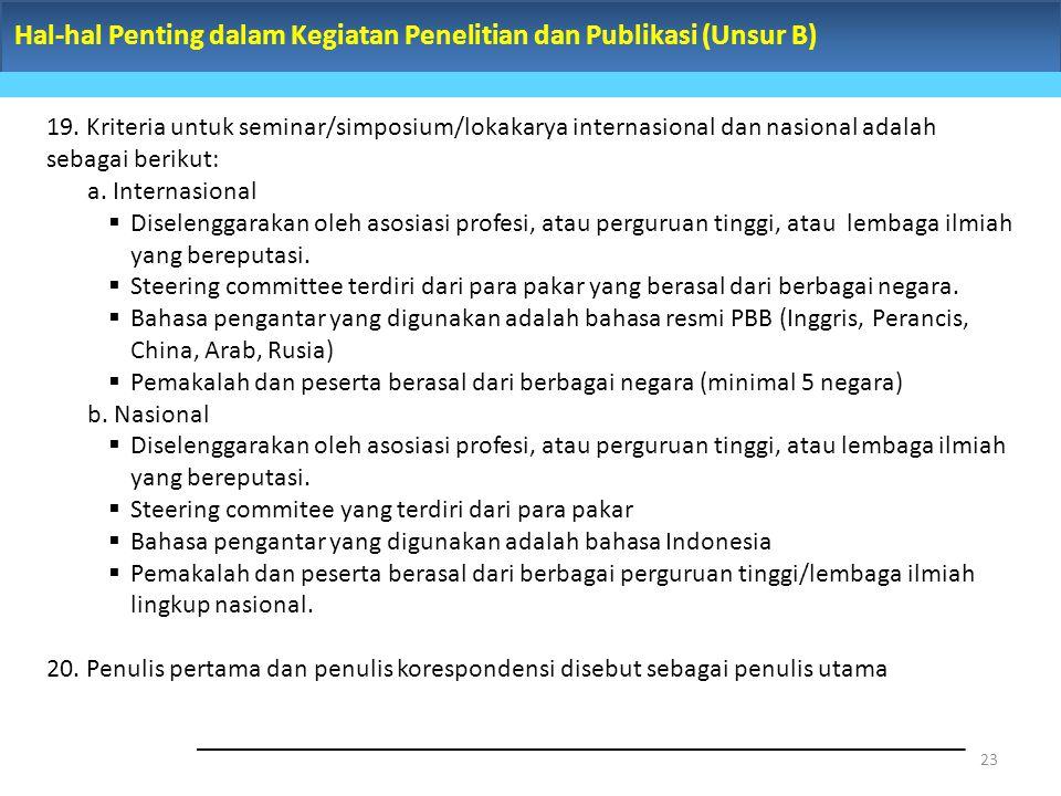 Hal-hal Penting dalam Kegiatan Penelitian dan Publikasi (Unsur B) 23 19.