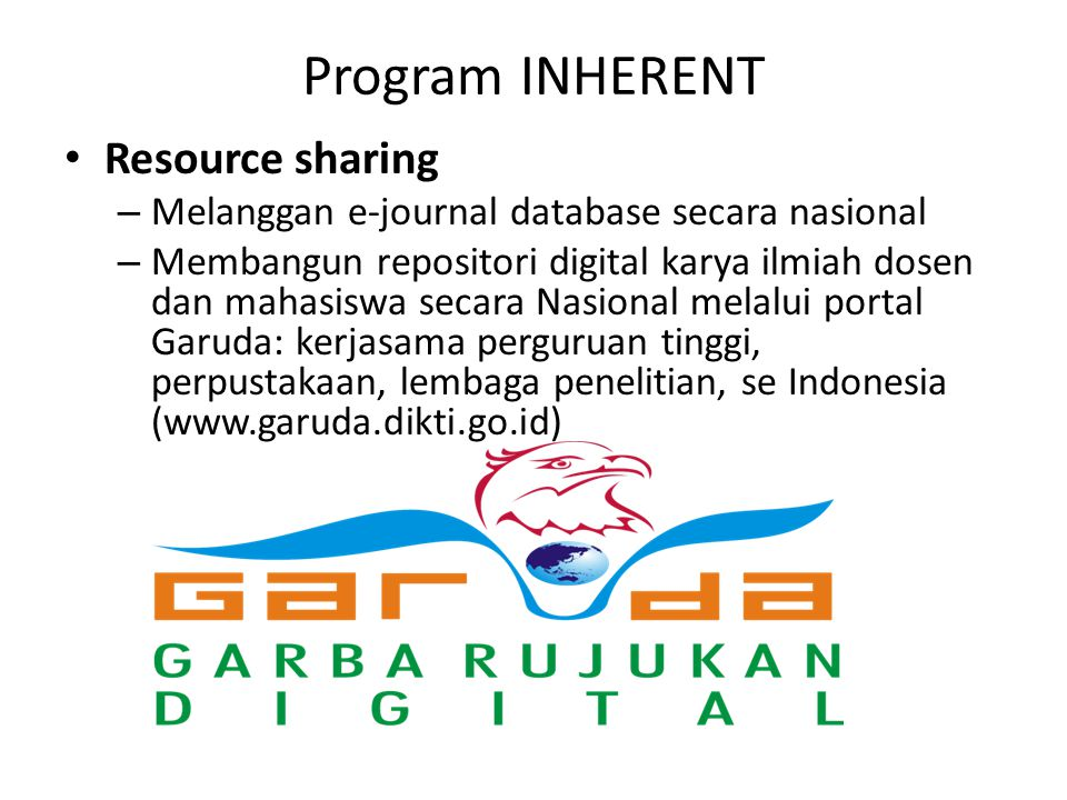 Program INHERENT Resource sharing – Melanggan e-journal database secara nasional – Membangun repositori digital karya ilmiah dosen dan mahasiswa secar