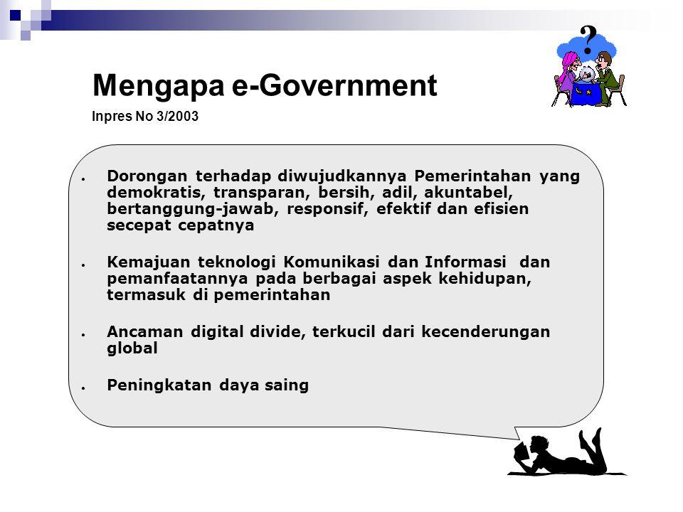 ● Dorongan terhadap diwujudkannya Pemerintahan yang demokratis, transparan, bersih, adil, akuntabel, bertanggung-jawab, responsif, efektif dan efisien