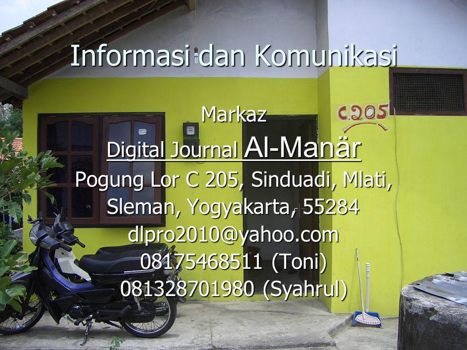 Informasi dan Komunikasi Markaz Digital Journal Al-Manär Pogung Lor C 205, Sinduadi, Mlati, Sleman, Yogyakarta, 55284 dlpro2010@yahoo.com 08175468511 (Toni) 081328701980 (Syahrul)