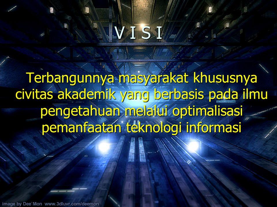V I S I Terbangunnya masyarakat khususnya civitas akademik yang berbasis pada ilmu pengetahuan melalui optimalisasi pemanfaatan teknologi informasi