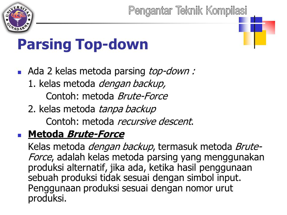 Parsing Top-down Ada 2 kelas metoda parsing top-down : 1.