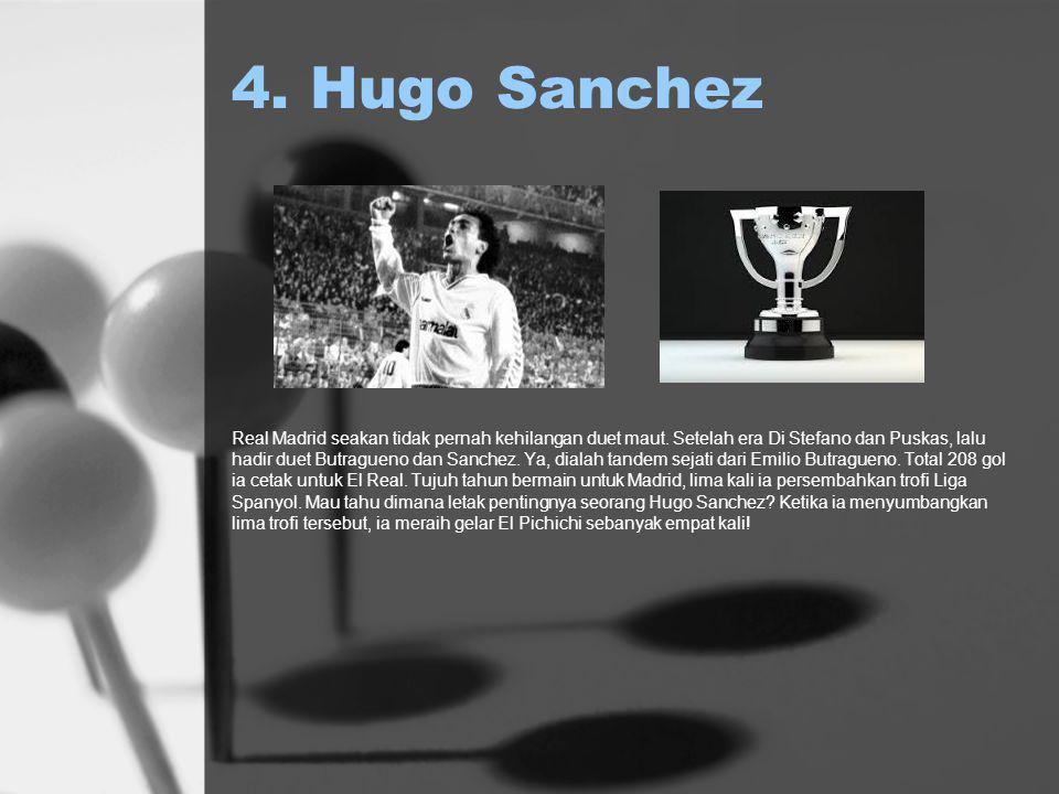 4. Hugo Sanchez Real Madrid seakan tidak pernah kehilangan duet maut.