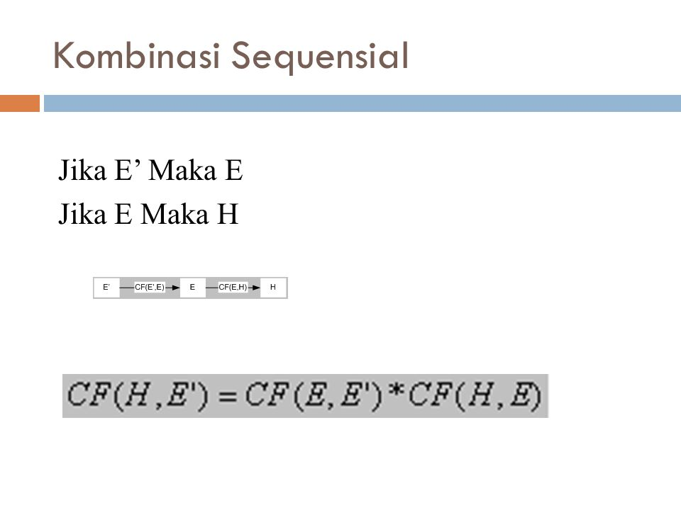 Kombinasi Sequensial Jika E' Maka E Jika E Maka H