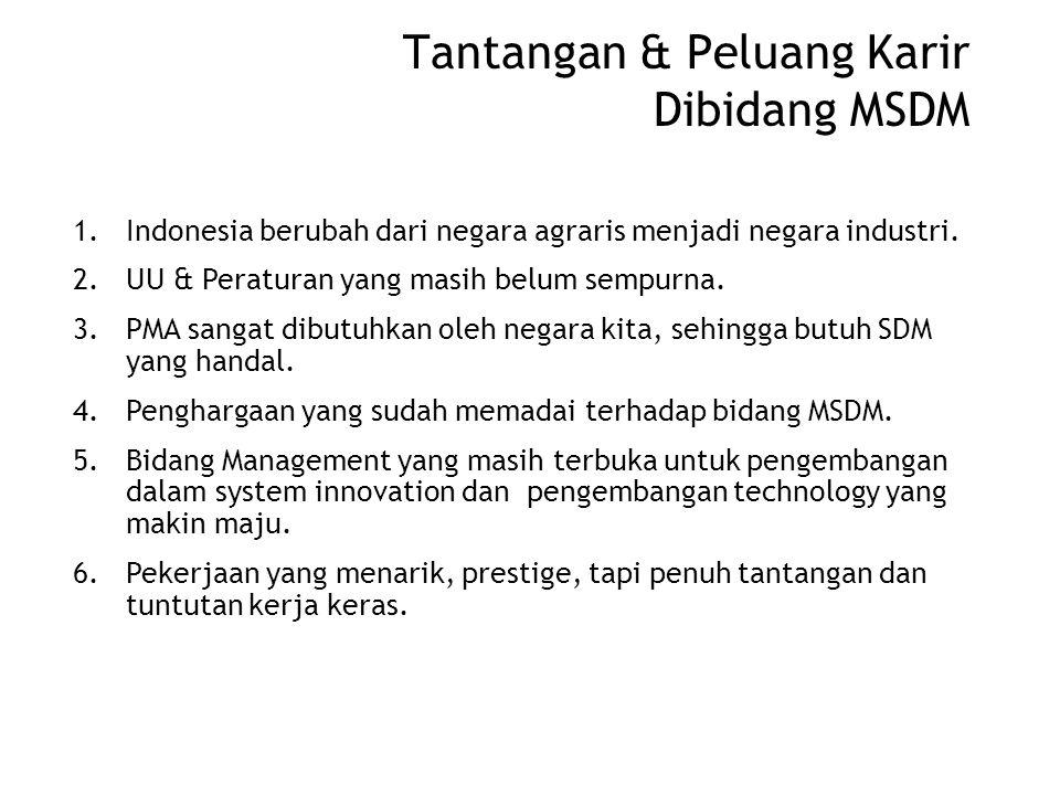 Kondisi sekarang mengenai pengelolaan SDM Rendahnya mutu SDM Indonesia. Pengangguran meningkat terus, > 40 juta. Lulusan PT belum siap kerja, tidak te
