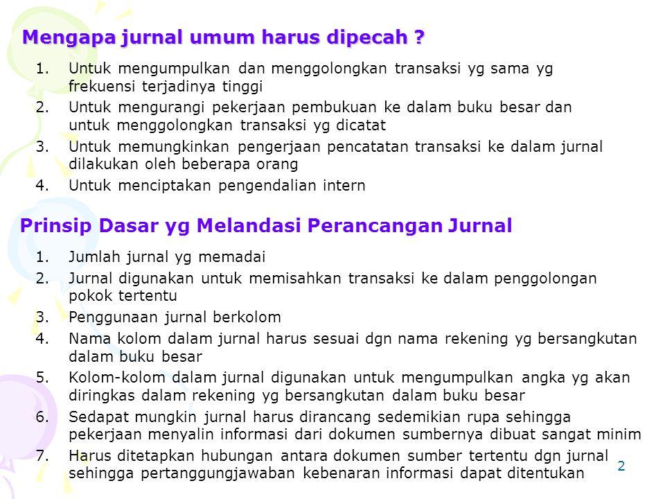 2 Mengapa jurnal umum harus dipecah .