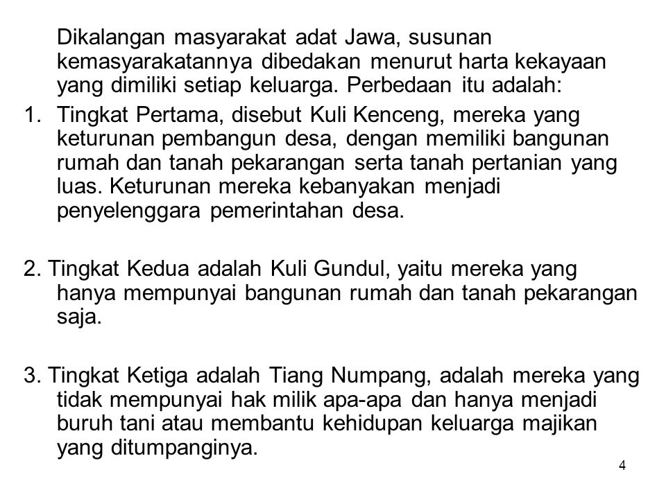 5 Di Minangkabau yang susunan masyarakat nagarinya dipengaruhi oleh sistem kekerabatan genealogis matrilinial dengan hukum adatnya yang bermamak-kemenakan dan terikat pada satu kesatuan rumah gadang (rumah kerabat).