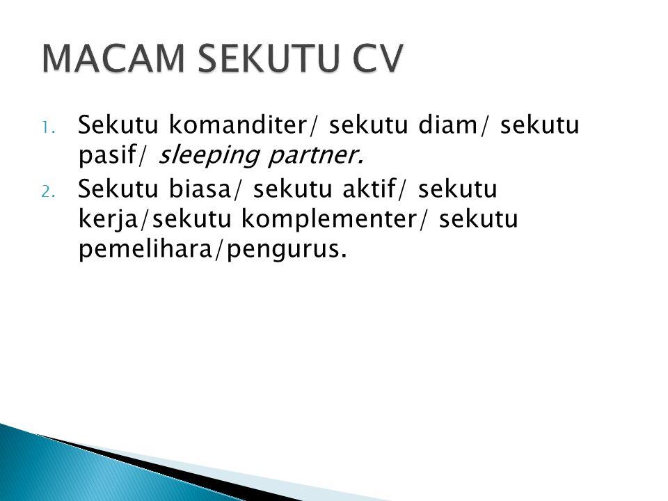 1. Sekutu komanditer/ sekutu diam/ sekutu pasif/ sleeping partner. 2. Sekutu biasa/ sekutu aktif/ sekutu kerja/sekutu komplementer/ sekutu pemelihara/