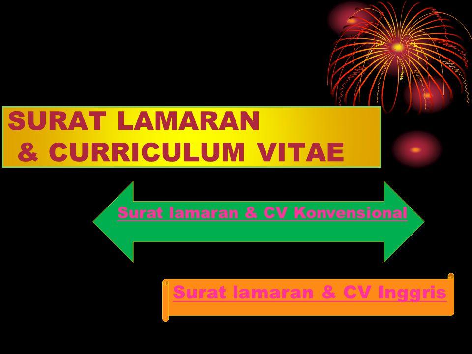 SURAT LAMARAN & CURRICULUM VITAE Surat lamaran & CV Konvensional Surat lamaran & CV Inggris