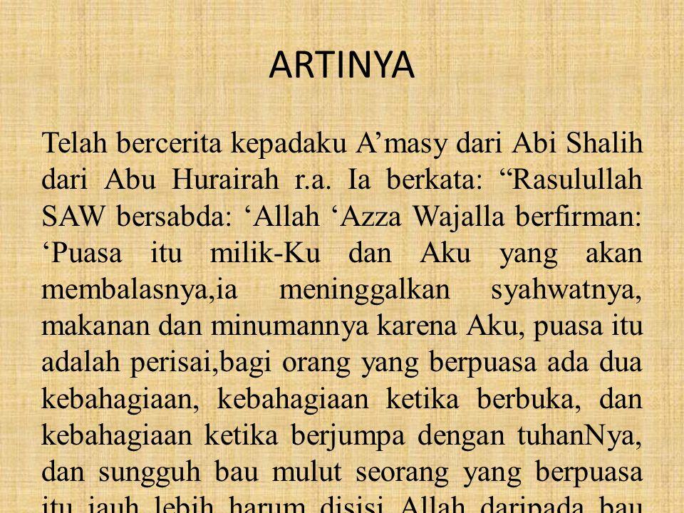 ARTINYA Telah bercerita kepadaku A'masy dari Abi Shalih dari Abu Hurairah r.a.