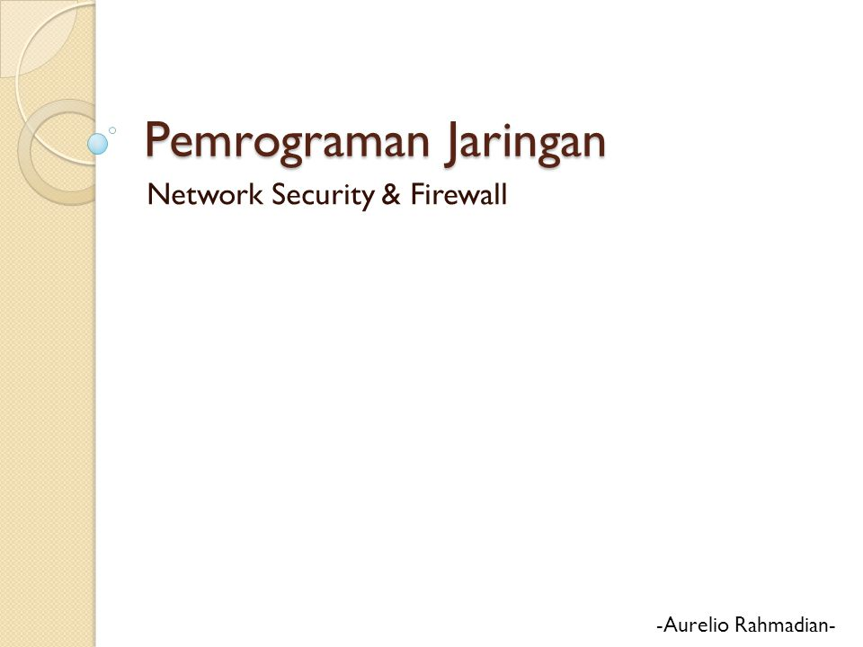 Pemrograman Jaringan Network Security & Firewall -Aurelio Rahmadian-