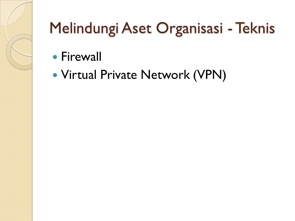 Melindungi Aset Organisasi - Teknis Firewall Virtual Private Network (VPN)