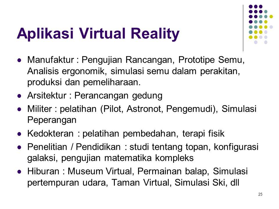 Aplikasi Virtual Reality Manufaktur : Pengujian Rancangan, Prototipe Semu, Analisis ergonomik, simulasi semu dalam perakitan, produksi dan pemeliharaa