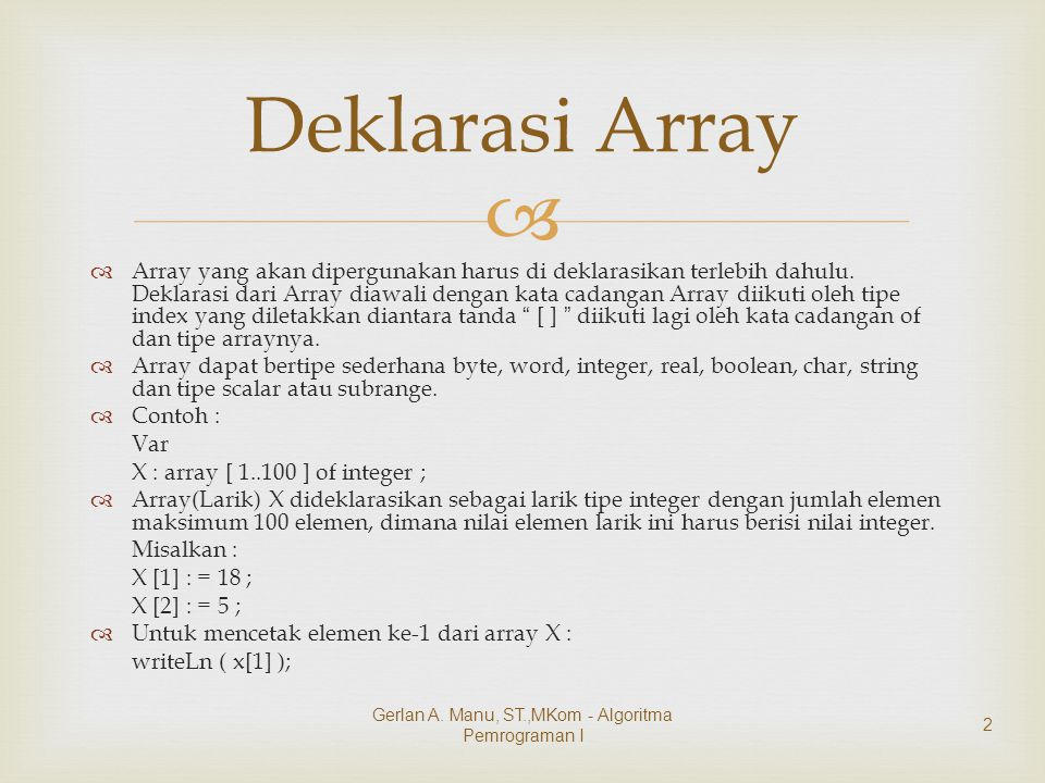   Subrange Integer Var NilaiHuruf : array [1..5] of char ; [1..5] inilah yang dimaksud dengan index subrange integer.