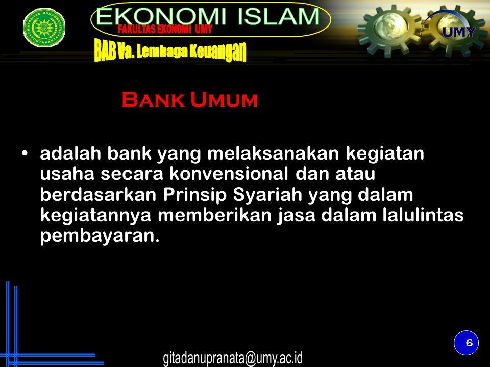 6 adalah bank yang melaksanakan kegiatan usaha secara konvensional dan atau berdasarkan Prinsip Syariah yang dalam kegiatannya memberikan jasa dalam l