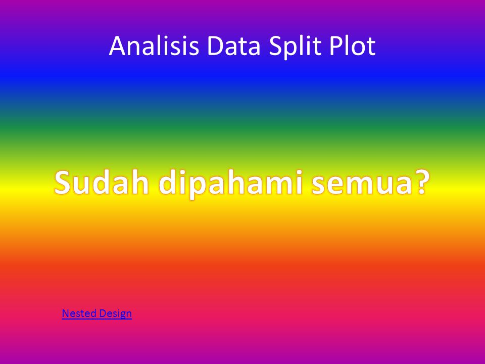Analisis Data Split Plot Nested Design