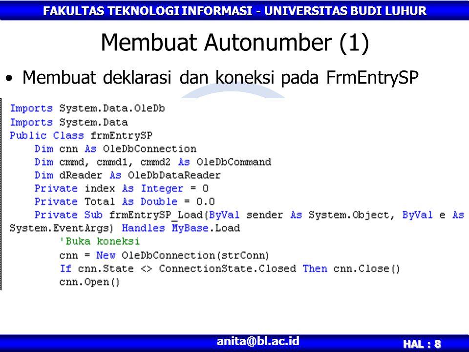 FAKULTAS TEKNOLOGI INFORMASI - UNIVERSITAS BUDI LUHUR HAL : 9 anita@bl.ac.id Membuat Autonumber (2) Membuat autonumber untuk NoSP