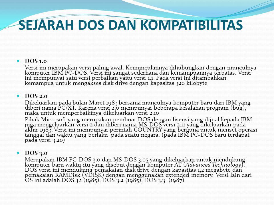 SEJARAH DOS DAN KOMPATIBILITAS DOS 1.0 Versi ini merupakan versi paling awal.