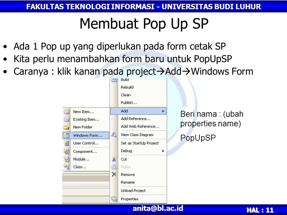 FAKULTAS TEKNOLOGI INFORMASI - UNIVERSITAS BUDI LUHUR HAL : 11 anita@bl.ac.id Ada 1 Pop up yang diperlukan pada form cetak SP Kita perlu menambahkan f