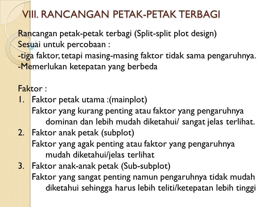 RPPT dapat digunakan dengan rancangan dasar RAL, RAK, RBL atau yang lainnya.