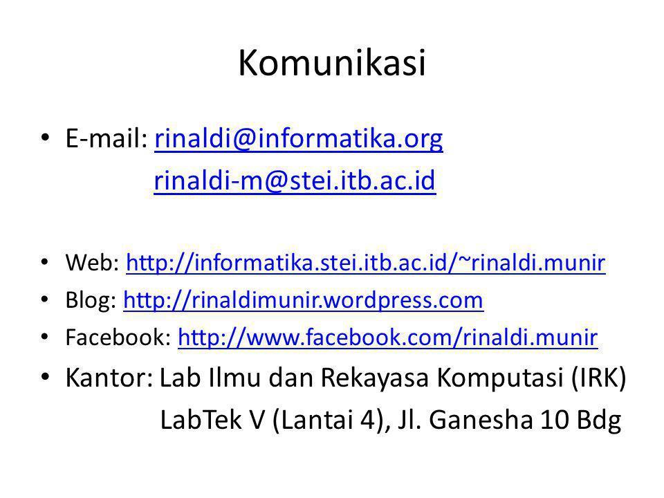 Komunikasi E-mail: rinaldi@informatika.orgrinaldi@informatika.org rinaldi-m@stei.itb.ac.id Web: http://informatika.stei.itb.ac.id/~rinaldi.munirhttp:/