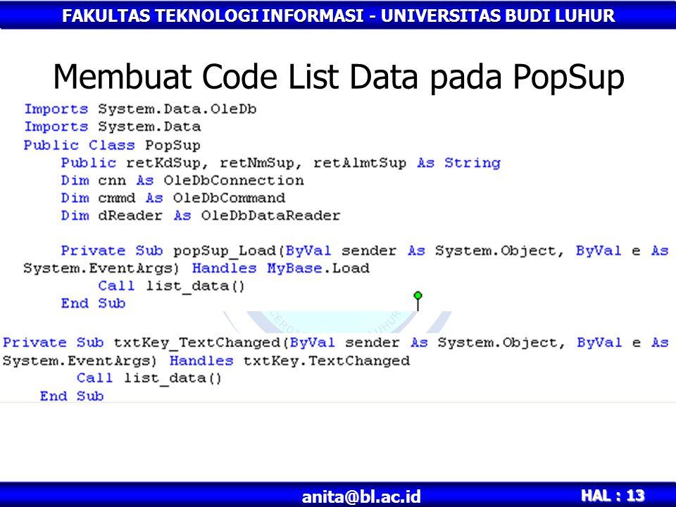 FAKULTAS TEKNOLOGI INFORMASI - UNIVERSITAS BUDI LUHUR HAL : 13 anita@bl.ac.id Membuat Code List Data pada PopSup