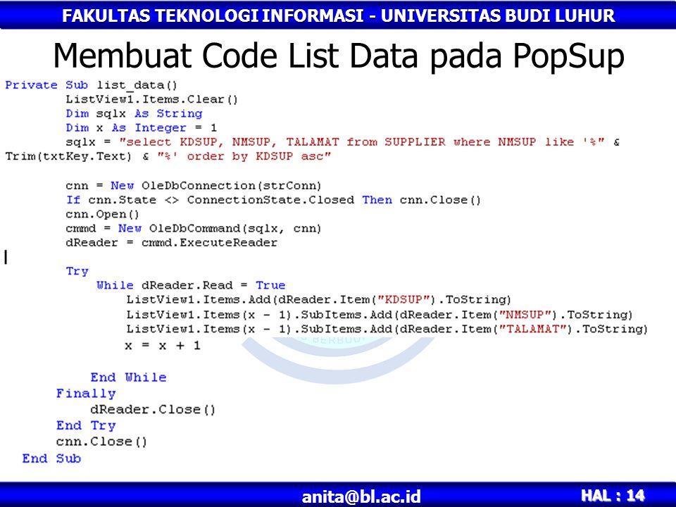 FAKULTAS TEKNOLOGI INFORMASI - UNIVERSITAS BUDI LUHUR HAL : 14 anita@bl.ac.id Membuat Code List Data pada PopSup
