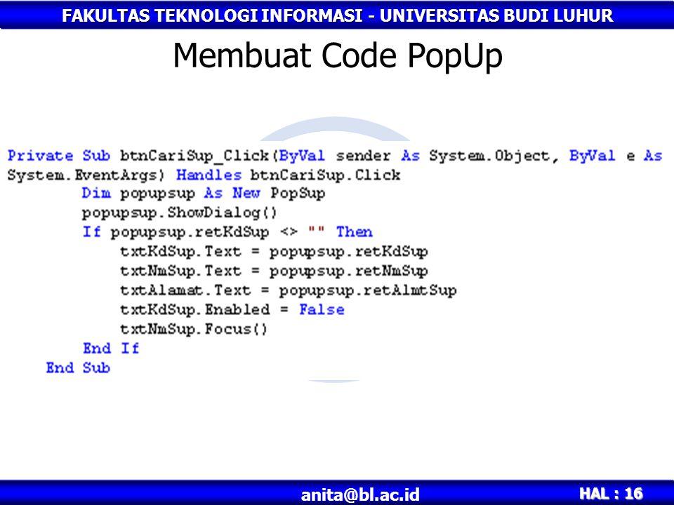 FAKULTAS TEKNOLOGI INFORMASI - UNIVERSITAS BUDI LUHUR HAL : 16 anita@bl.ac.id Membuat Code PopUp