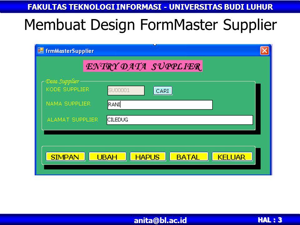 FAKULTAS TEKNOLOGI INFORMASI - UNIVERSITAS BUDI LUHUR HAL : 3 anita@bl.ac.id Membuat Design FormMaster Supplier