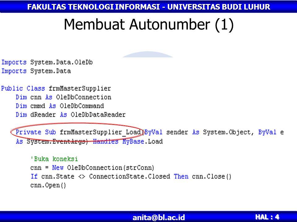 FAKULTAS TEKNOLOGI INFORMASI - UNIVERSITAS BUDI LUHUR HAL : 4 anita@bl.ac.id Membuat Autonumber (1)