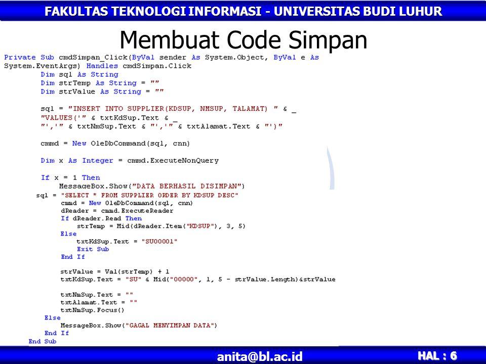 FAKULTAS TEKNOLOGI INFORMASI - UNIVERSITAS BUDI LUHUR HAL : 6 anita@bl.ac.id Membuat Code Simpan
