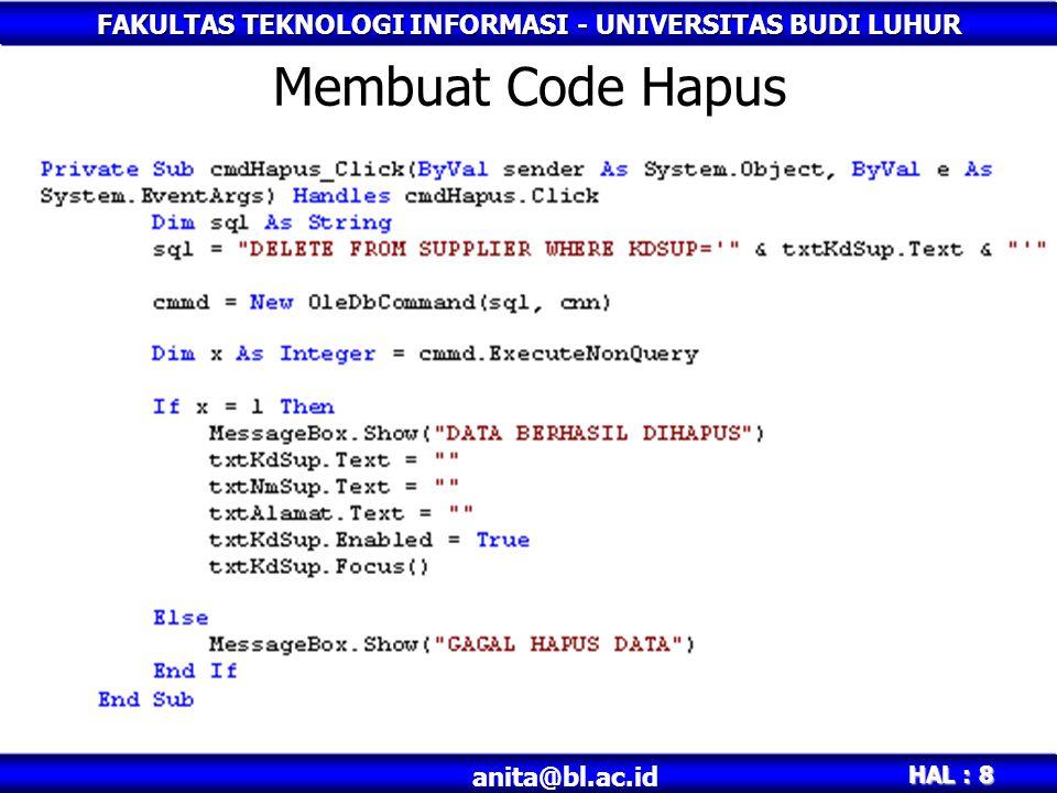 FAKULTAS TEKNOLOGI INFORMASI - UNIVERSITAS BUDI LUHUR HAL : 8 anita@bl.ac.id Membuat Code Hapus