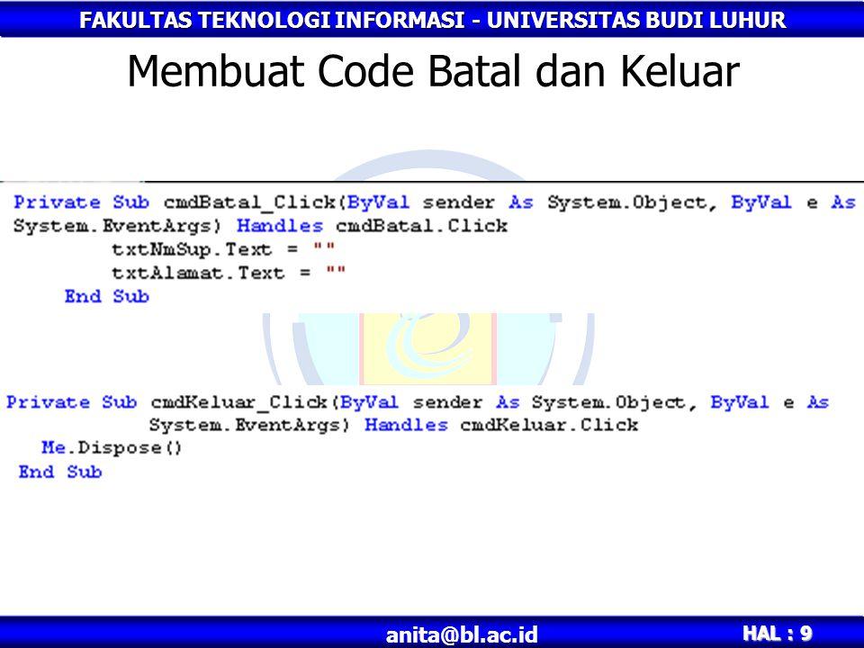 FAKULTAS TEKNOLOGI INFORMASI - UNIVERSITAS BUDI LUHUR HAL : 9 anita@bl.ac.id Membuat Code Batal dan Keluar