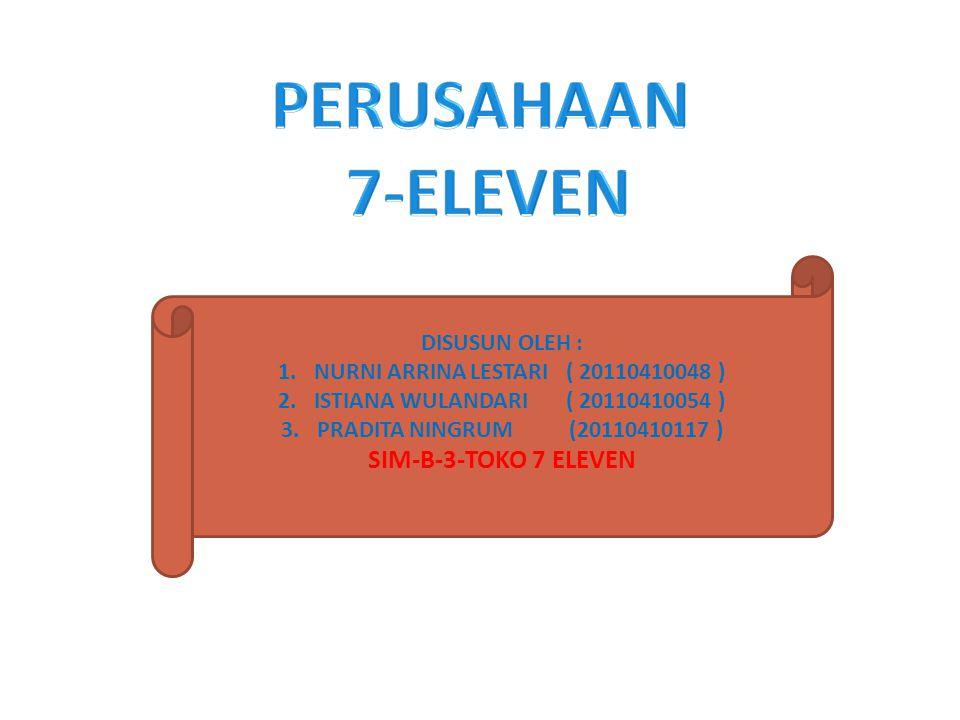 DISUSUN OLEH : 1.NURNI ARRINA LESTARI( 20110410048 ) 2.ISTIANA WULANDARI( 20110410054 ) 3.PRADITA NINGRUM(20110410117 ) SIM-B-3-TOKO 7 ELEVEN