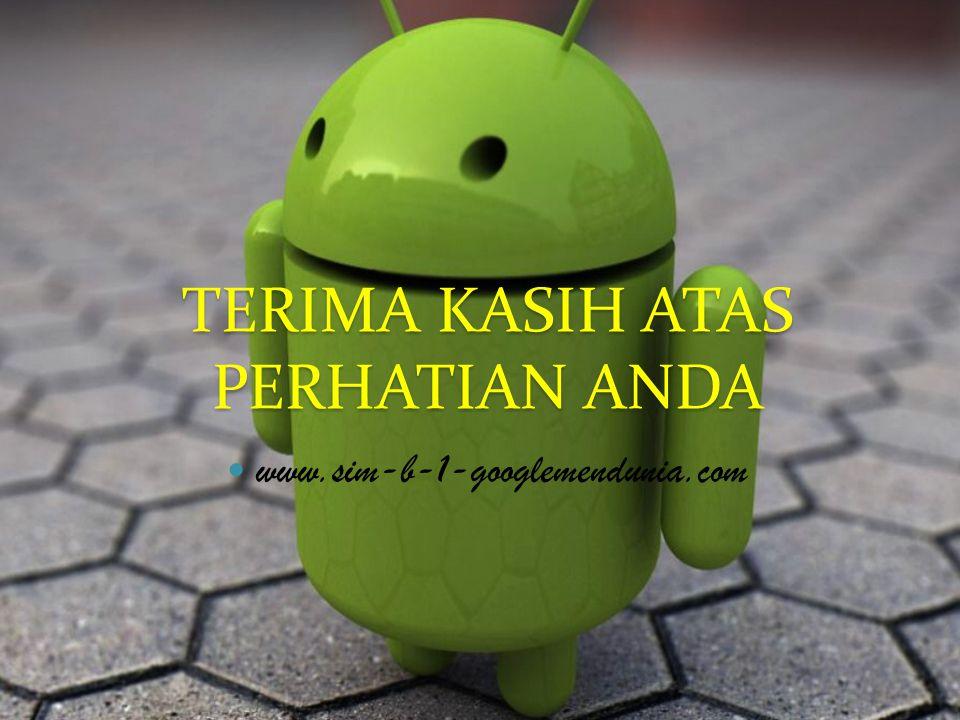 TERIMA KASIH ATAS PERHATIAN ANDA www.sim-b-1-googlemendunia.com