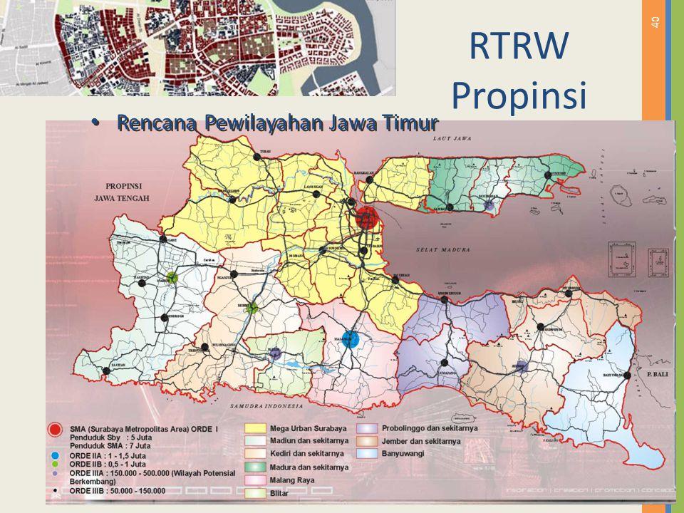 40 RTRW Propinsi Rencana Pewilayahan Jawa Timur