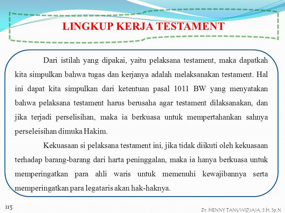 Tentang siapa-siapa yang tidak dapat menjadi Pelaksana Testament, oleh pasal 1006 BW ditentukan sebagai berikut : 1.Wanita yang bersuami kecuali denga