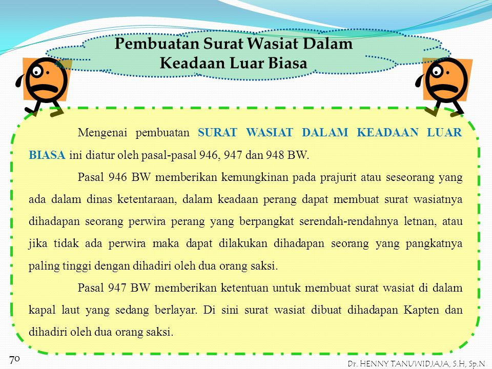 SURAT WASIAT YANG DI BUAT DI LUAR NEGERI Ketentuan dari pasal 945 BW menyatakan bahwa seorang warga negara Indonesia yang tunduk pada hukum perdata ba